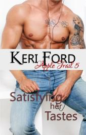 Satisfying Her Tastes (An Apple Trail Novella, 5): Satisfying Her Tastes
