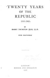 Twenty Years of the Republic, 1885-1905