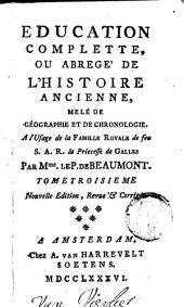Education complette [sic] ou Abregé de l'histoire ancienne, mêlé de géographie & de chronologie...