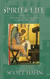 Spirit & Life: Essays on Interpreting the Bible in Ordinary Time