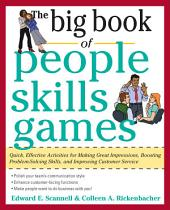 The Big Book of People Skills Games: Quick, Effective Activities for Making Great Impressions, Boosting Problem-Solving Skills and Improving Customer Service: Quick, Effective Activities for Making Great Impressions, Problem-Solving and Improved Customer Serv