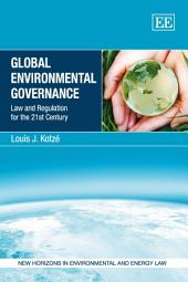 Global Environmental Governance: Law and Regulation for the 21st Century