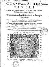 Considerationi civili soprà l'historie di M. Francesco Guicciardini, e d'altri historici, trattate... da M. Remigio Fiorentino
