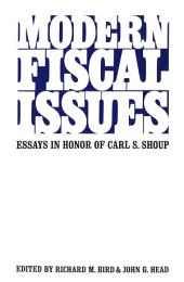 Modern Fiscal Issues: Essays in Honour of Carl S. Shoup