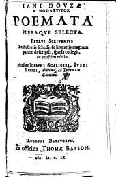 Poemata pleraque selecta. Petrus Scriverius ... sparsa collegit ac junctim edidit etc