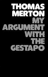 My Argument with the Gestapo: Autobiographical novel