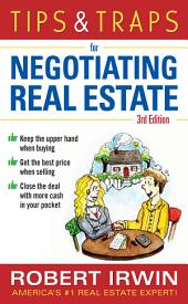 Tips & Traps for Negotiating Real Estate, Third Edition: Edition 3