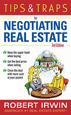 Tips   Traps for Negotiating Real Estate  Third Edition PDF