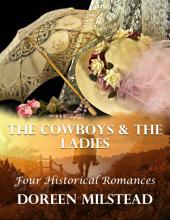 The Cowboys & the Ladies: Four Historical Romances