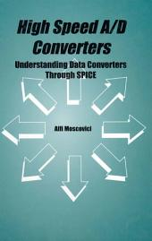 High Speed A/D Converters: Understanding Data Converters Through SPICE