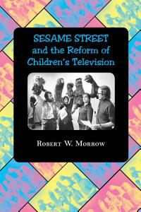 Sesame Street  and the Reform of Children s Television PDF