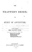 The Trapper s Bride  Or  Spirit of Adventure PDF