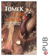 Tomek, el río al revés: Relato de iniciación ilustrado