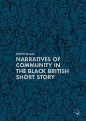 Narratives of Community in the Black British Short Story PDF