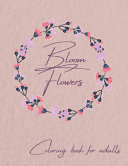 Bloom Flowers Coloring Book for Adults PDF