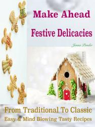 Make Ahead Festive Delicacies Book PDF