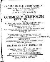 Liber singularis de optimorum scriptorum editionibus quae Romae primum prodierunt
