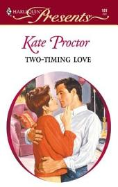 Two-Timing Love