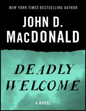 Deadly Welcome: A Novel
