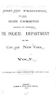 Report and Proceedings of the Senate Committee Appointed to Investigate the Police Department of the City of New York PDF