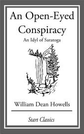 An Open-Eyed Conspiracy: An Idyl of Saratoga
