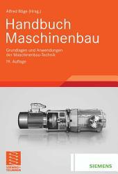Handbuch Maschinenbau: Grundlagen und Anwendungen der Maschinenbau-Technik, Ausgabe 19