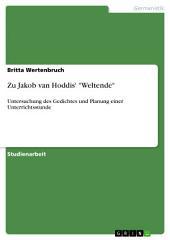 """Zu Jakob van Hoddis' """"Weltende"""": Untersuchung des Gedichtes und Planung einer Unterrichtsstunde"""