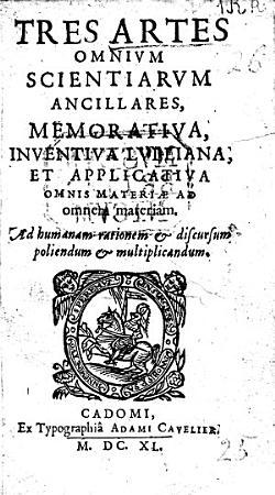 Tres Artes omnium Scientiarum Ancillares  Memorativa  Inventiva Lulliana  et Applicativa omnis Materi   ad omnem Materiam PDF
