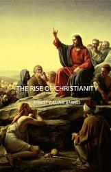 The Rise Of Christianity Book PDF