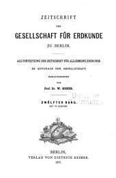 Zeitschrift der Gesellschaft für Erdkunde zu Berlin: Band 3;Band 12