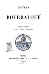 Oeuvres de Bourdaloue: Avent. Carême. Dominicales, Volume1