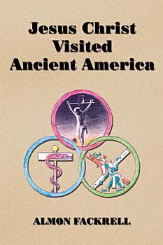 Jesus Christ Visited Ancient America PDF