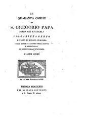 Le quaranta omelie di S. Gregorio Papa, sopra gli evangeli: volgarizzamento e testo di lingua italiana ...