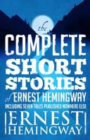 Complete Short Stories Of Ernest Hemingway PDF