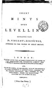 Short Hints Upon Levelling: Extracted from Dr. Vincent's Discourse, Addressed to the People of Great Britain