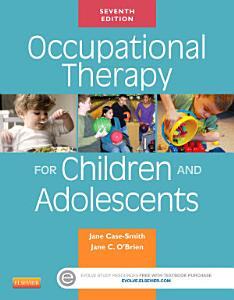 Occupational Therapy for Children and Adolescents   E Book