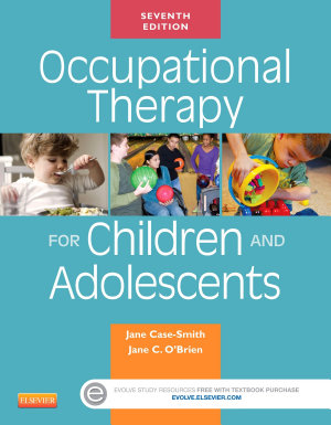 Occupational Therapy for Children and Adolescents   E Book PDF
