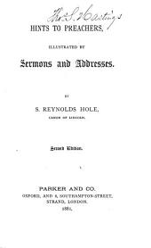 Hints to Preachers: Illustrated by Sermons and Addresses