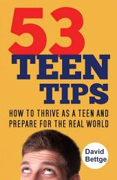 53 Teen Tips: How To Thrive As A Teen And Prepare For The Real World
