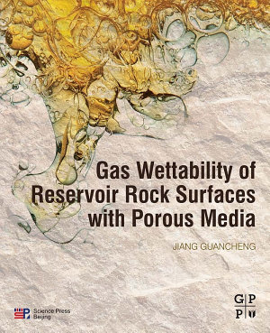 Gas Wettability of Reservoir Rock Surfaces with Porous Media