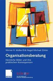 Organisationsberatung: Heimliche Bilder und ihre praktischen Konsequenzen