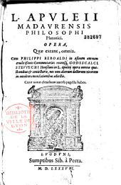 Opera quae extant omnia, cum Philippi Beroaldi, in Asinum aureum... commentariis, recensque Godescalci Stewechii... in L. Apuleii opera omnia quaestionibus et conjecturis... adjectis