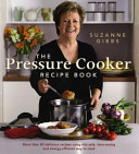 The Pressure Cooker Recipe Book Book