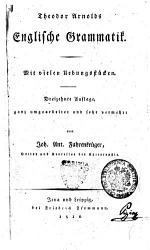 Theodor Arnolds Englische Grammatik  Mit vielen Uebungsst  cken PDF
