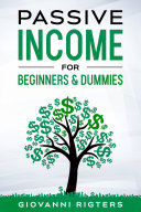 Passive Income for Beginners & Dummies