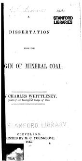 A Dissertation Upon the Origin of Mineral Coal