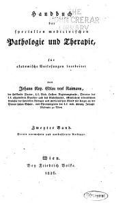 Handbuch Der Speciellen Medicinischen Pathologie und Therapie: Für Akademische Vorlesungen Bearbeitet, Volume 2