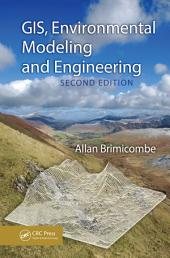 GIS, Environmental Modeling and Engineering, Second Edition: Edition 2