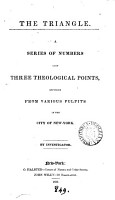 The triangle  A series of numbers upon three theological points  By Investigator PDF
