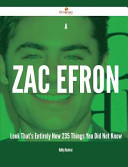 A Zac Efron Look That's Entirely New - 235 Things You Did Not Know